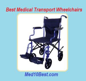 Best Medical Transport Wheelchairs