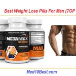 Best Weight Loss Pills For Men 2019 (Top 10) – Buyer's Guide