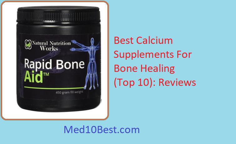 Best Calcium Supplements For Bone Healing