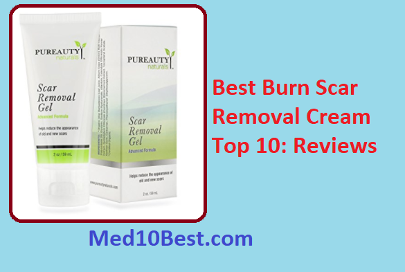 Best Burn Scar Removal Cream 2020 Reviews Top 10